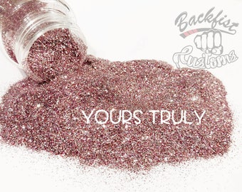 YOURS TRULY  || Opaque Fine Glitter, Solvent Resistant