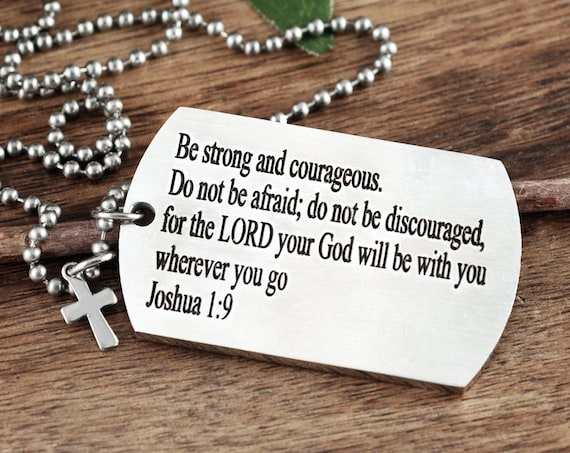 Be Strong and Courageous Necklace, Joshua 1:9, Inspirational Necklace, Fathers Day Gift, Gift for Dad,Engraved Necklace,Christian Men's Gift