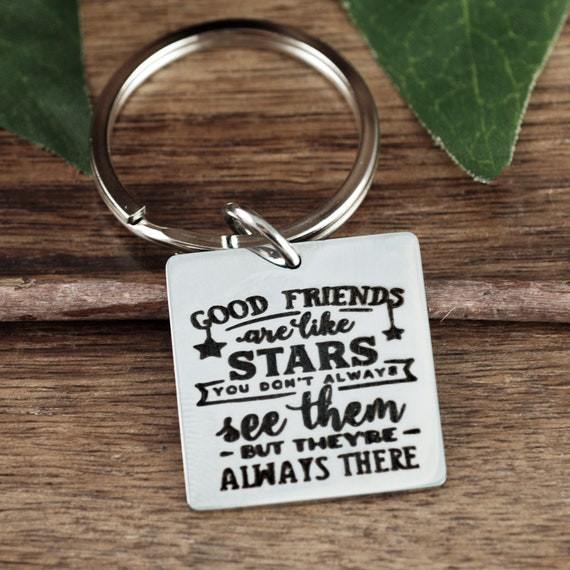 Good friends are like stars Keychain, Best Friend Gifts, Friends Quote, Friend Gift, Best Friend Birthday Gift, Inspirational Quote