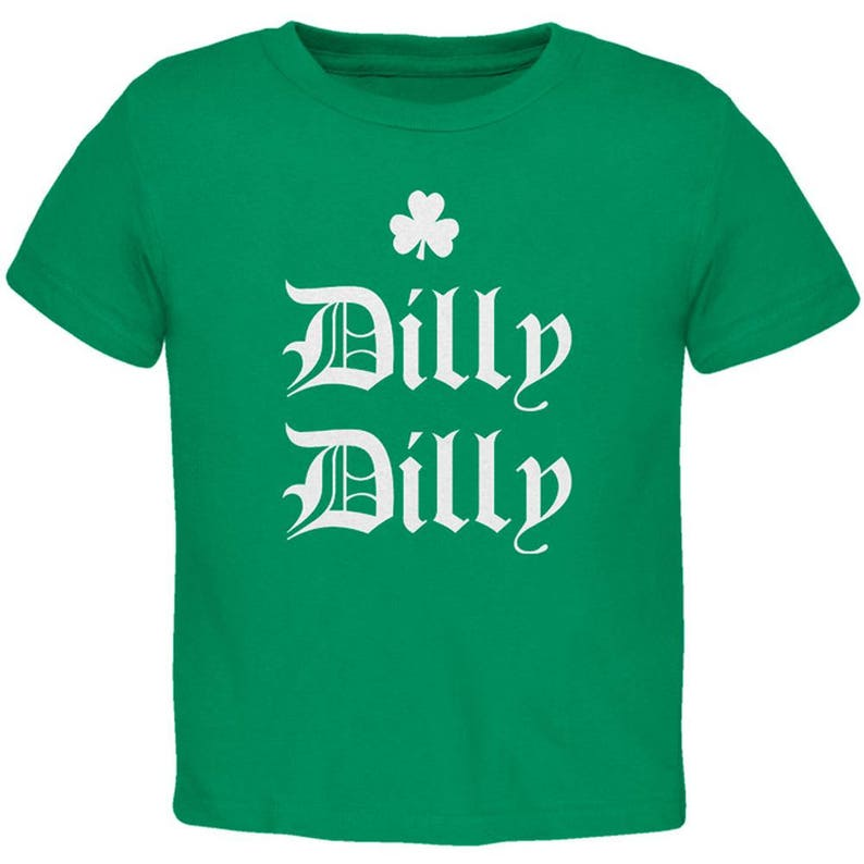 St Patricks Day Dilly Dilly Shamrock Toddler T Shirt