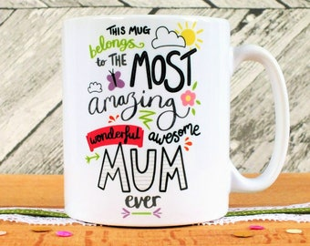 Mother's Day Mug, Mum Gift, Mum Mug, Mother Mug, Mother's Day Gift, New Mum Gift, Best Mum Ever, Mum Present, Awesome Mum, Amazing Mum Mug