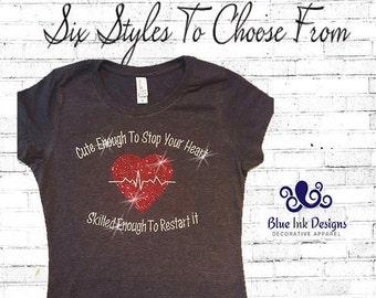 Sale! Rhinestone Nurses T,Rhinestone Nurses Shirt,Nurse Shirt,Gift for a Nurse, Cute Enough To Stop Your Heart, Nurse Tank, Nurse T