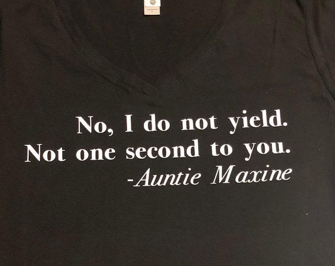 No, I do not yield - Auntie Maxine Women's V-Neck T-Shirt