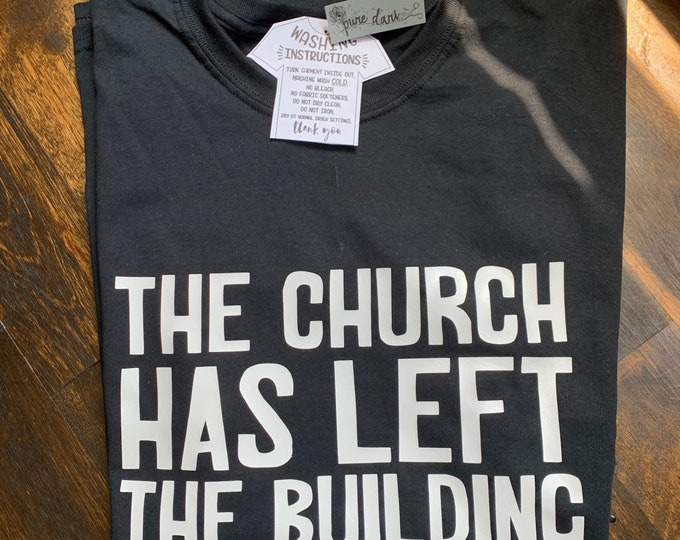 The Church Has Left the Building T-Shirt
