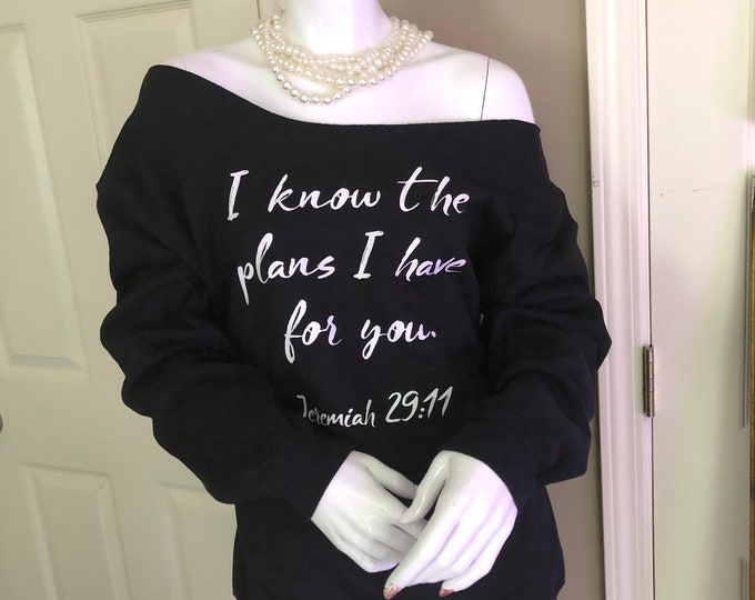 I know the plans I have for you Off-Shoulder SweatShirt/Crew Onesie