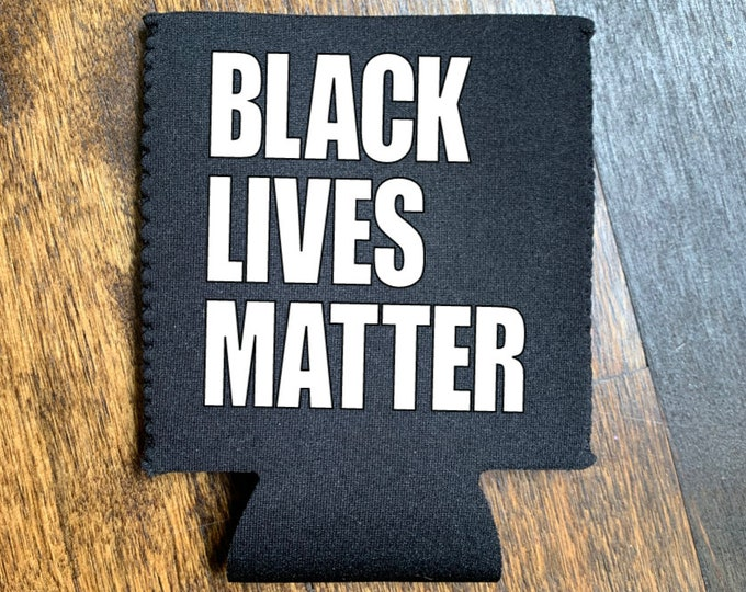 BLACK LIVES MATTER Can Cooler