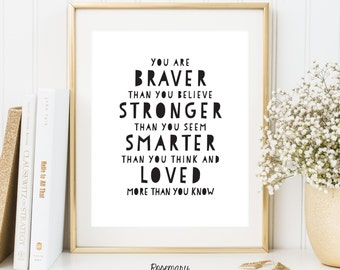 Nursery Wall Art, Winnie the Pooh, Kid Decor, You are Braver Than You Believe, 8x10 and 5x7 Digital Print, Inspirational quote