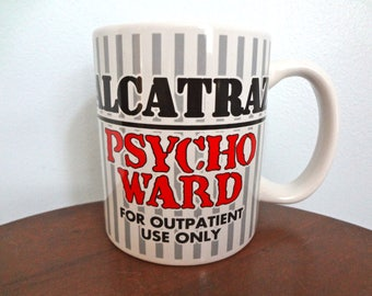 Alcatraz Psycho Ward Funny Souvenir Coffee/Tea Mug