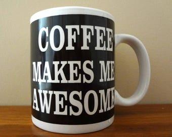 Coffee Makes Me Awesome Funny Vintage Coffee/Tea Mug
