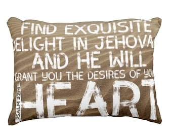 Find Exquisite Delight in Jehovah Cushion - Psalm 37:4