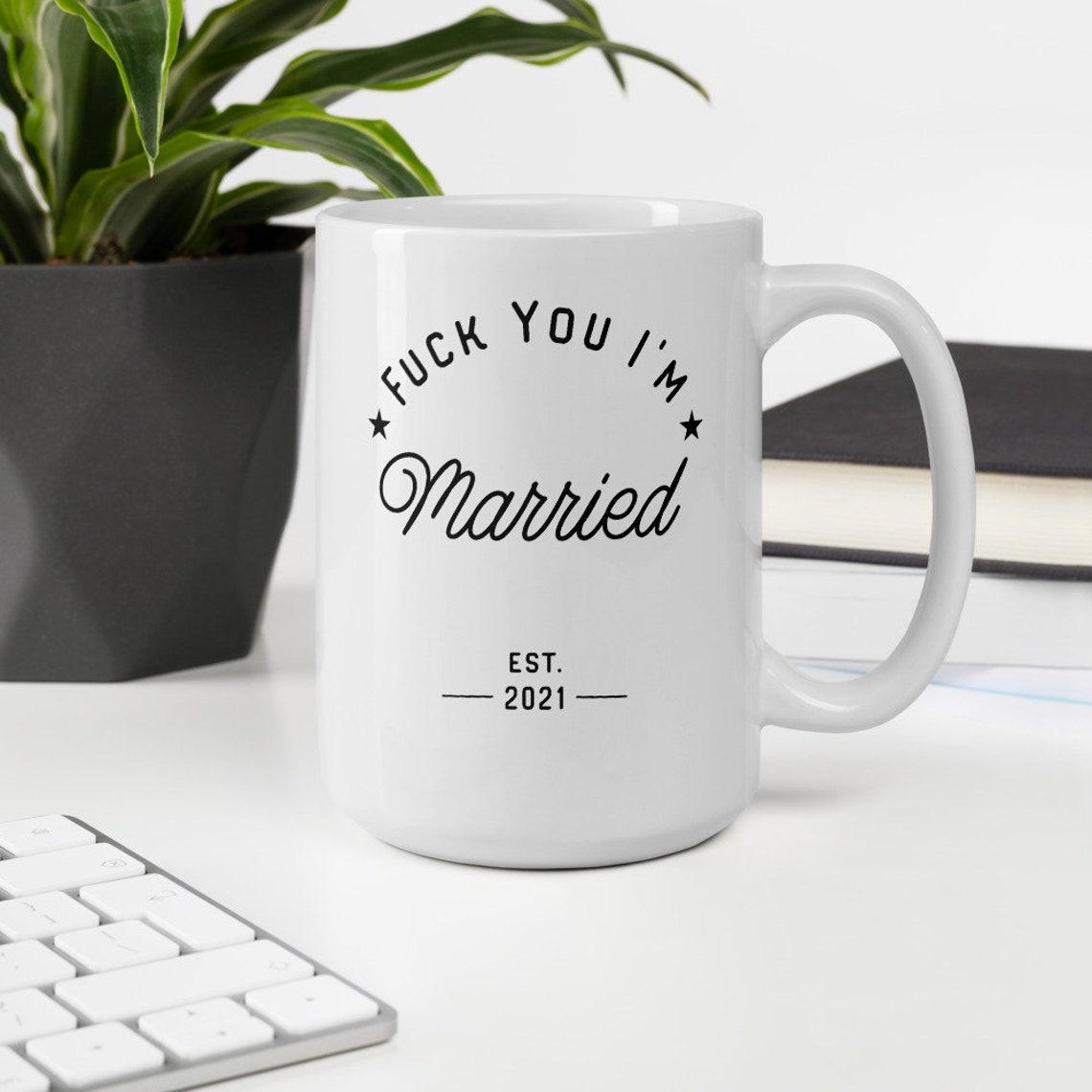 Fuck You I'm Married est 2021 Wedding Gift Murderino Mug