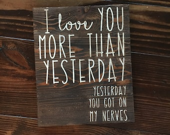 I Love You More Wood Sign|| Hand painted Wood Sign|| I Love You More Than Yesterday Wood Sign||