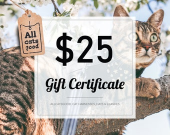 Gift Certificate For 25 Dollars for Allcatsgood Etsy Shop | E-Gift Card for Cat Harness, Leash or Hat | Last Minute Gift