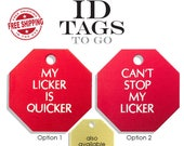 Funny ID Tags for Dogs. My Licker is Quicker. Can 39 t Stop My Licker. Large Engraved Stop Sign Two Sided Pet Dog ID Tag Personalized
