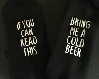If you can read this bring me a cold beer   Funny socks