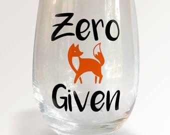 Zero Fox Given Stemless Wineglass