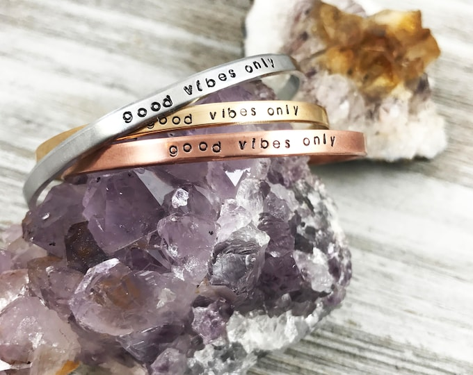 Good Vibes Only- Skinny Cuff
