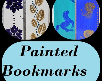 Hand Painted one of a kind Bookmarks