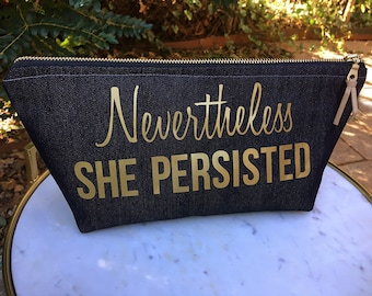 Nevertheless She Persisted Zipper Bag- Dark Wash Metallic Denim - Gold Metallic Vinyl Lettering- Vegan Leather Metallic gold Zipper Pull