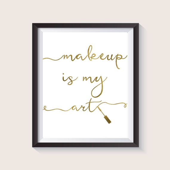 Makeup Is My Art Makeup Quotes Beauty Quotes Mascara Print Etsy