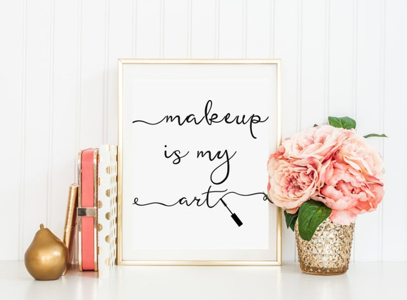 Makeup Quotes Makeup Is My Art Beauty Quotes Mascara Print Etsy