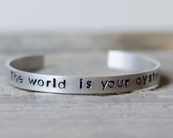The World Is Your Oyster Cuff Bracelet, Hand Stamped Jewelry, Travel Jewelry, Inspirational Bracelet, Graduation Gift, Engraved Bracelet