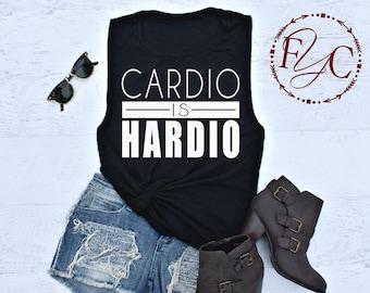 Cardio is Hardio. Muscle Tank. Women's Muscle Tank. Flowy Tank. Cardio Tank. Gym Tank. Women's Muscle Tee. Cardio Shirt. Funny Workout (F15)