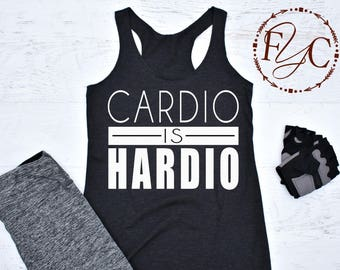 Cardio is Hardio. Funny Workout Tank. Cardio is Hardio Tank. Workout Tank. Women's Tank. Cardio Tank. Running Tank. Tri Blend (F15)