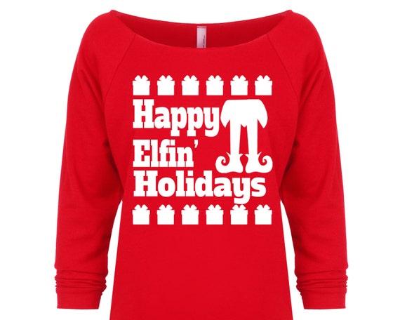Funny Elf Shirt Happy Elfin Holidays Elf Sweater Ugly Etsy