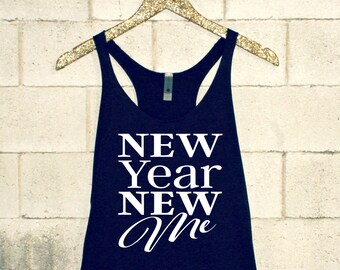 New Year New Me Shirt. New Years Shirt. New Years Resolution Shirt. 2017 Shirt. New Year Tank. New Year Workout Tank. Workout Tank. Gym.