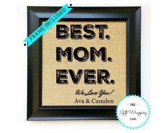 FRAME INCLUDED Best Mom Ever Burlap Print Sign Mothers Day Gift Gifts For Mommy Unique Birthday Ideas Women From Kids
