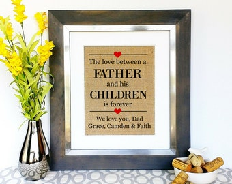 FATHERS DAY Gift For Dad Birthday Father Fathers Day Gifts From Children Child Kids Kid Daughters Sons Burlap Print Love Sign