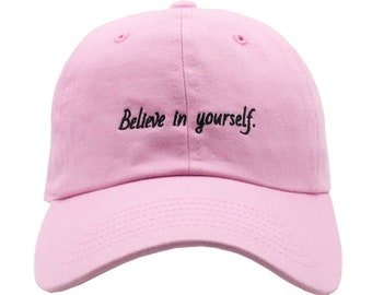 Believe In Yourself Dad Hat - Pink 92f02ae31584