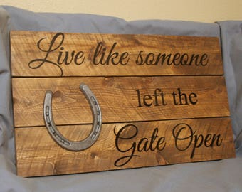 Live Like Someone Left The Gate Open  Western Rustic Pallet Sign  Reclaimed  Wood
