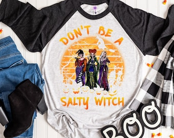 Hocus Pocus Don't be Salty Womens Shirt, Sanderson Sisters Witch Tee, Halloween Funny Tops, Mom Halloween Shirts, Cute Fall Autumn Clothing,
