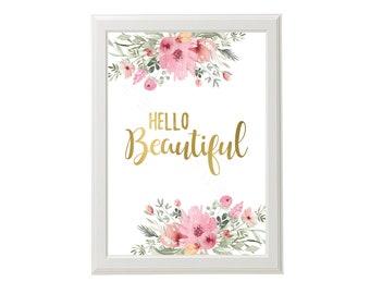 Hello Beautiful Print, Floral Nursery Art, Pink & Gold, Baby Girl Nursery Decor, Hello Beautiful Quote, Pink Floral Nursery Wall Art Print