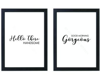 Hello There Handsome Good Morning Gorgeous Set of 2 Prints, Minimalist, Black & White, Scandinavian, Bedroom Decor, A4, 8x10 unframed