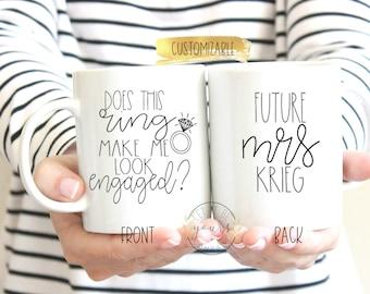 Does This Ring Make Me Look Engaged Mug - Future Mrs. - Engaged Mug - Engagement Announcement - I'm Engaged - Fiance Mug - Engagement Gift
