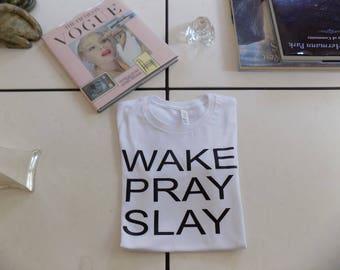 wake, pray and slay tshirt
