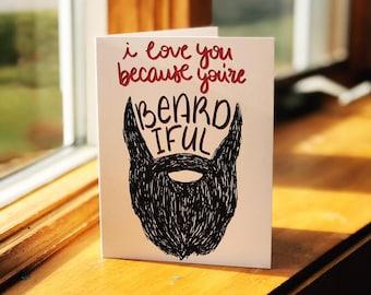 Cute Relationship Card - I Love You Because You're Beardiful - Card for Men - Beards - Bearded Men
