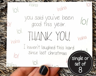 Funny Christmas Card - You Said You've Been Good This Year Joke - Single or Boxed Set of 8