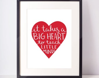 Printable Art - INSTANT DOWNLOAD - It Takes a Big Heart to Teach Little Minds