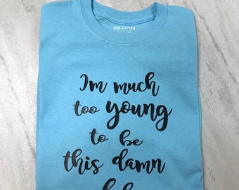 ladies tee shirt, much too old, birthday theme tee shirt, gift for her birthday, big birthday shirt, getting old shirt, funny tee shirt