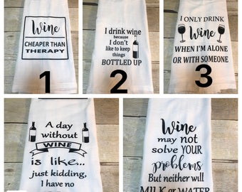 Kitchen towel, kitchen decor, kitchen towel  with wine sayings, kitchen accessories, hostess  gifts, birthday gifrs for wine lovers, kitchen