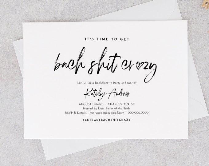 Bachelorette Party Invitation & Itinerary, Agenda, Bach Shit Crazy, 100% Editable Template, Instant Download, Modern Calligraphy #090-133BP