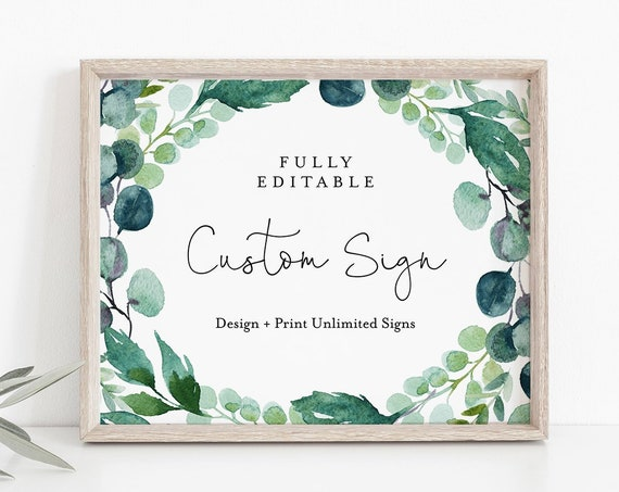 Custom Greenery Wedding Sign Template, Create + Print Unlimited Signs, INSTANT DOWNLOAD, 100% Editable Text, Printable, 5x7, 8x10 #068-122CS