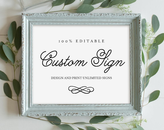 Custom Wedding Sign Template, Printable, 100% Editable, Create Unlimited Signs, Romantic Calligraphy, Instant Download 5x7 & 8x10 #035-107CS