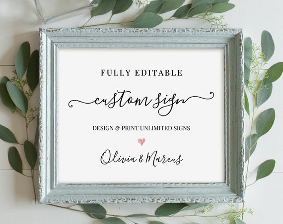 Custom Wedding Sign Template, Printable, 100% Editable, Unlimited Signs, Modern Calligraphy, Instant Download 4x6, 5x7 & 8x10 #030-105CS