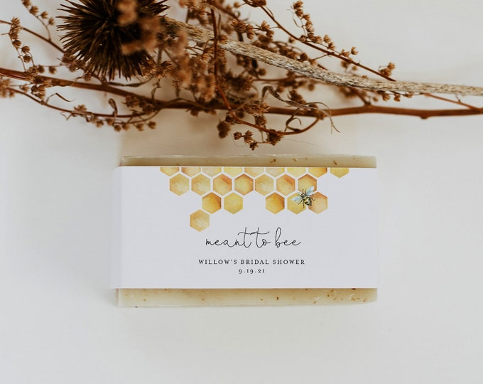 Bee Soap Label Wrapper Template, Honey Bridal Shower Soap Favor, Printable, Editable, Meant to Bee, Instant Download, Templett #097-103SL