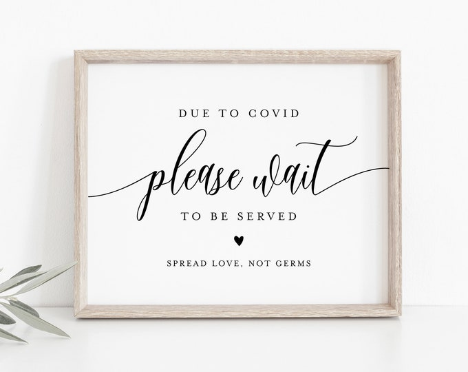 Social Distance Wedding Sign, Covid Sign, Please Wait to be Served, Editable Text, Printable, Instant Download, Templett, 8x10 #008-25S